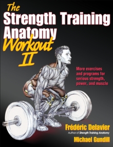 Strength Training Anatomy Workout II, The, Paperback Book