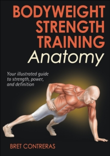 Bodyweight Strength Training Anatomy, Paperback Book