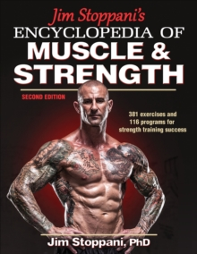 Jim Stoppani's Encyclopedia of Muscle & Strength-2nd Edition, Paperback Book