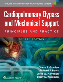 Cardiopulmonary Bypass and Mechanical Support : Principles and Practice, Hardback Book