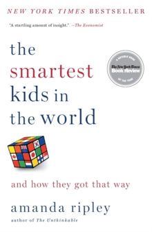The Smartest Kids in the World : And How They Got That Way, Paperback Book