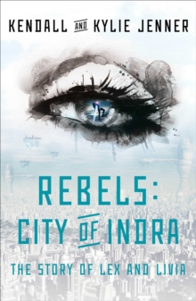 Rebels: City of Indra : The Story of Lex and Livia, Hardback Book