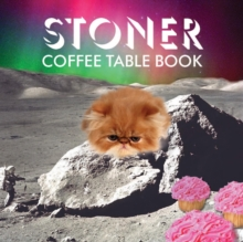 Stoner Coffee Table Book, Hardback Book