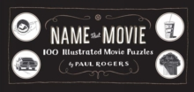 Name That Movie : 100 Illustrated Movie Puzzles, Hardback Book