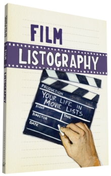 Film Listography : Your Life in Movie Lists, Paperback Book
