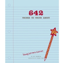 642 Things to Write About : Young Writers' Edition, Notebook / blank book Book