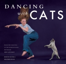 Dancing with Cats : From the Creators of the International Best Seller Why Cats Paint, Hardback Book