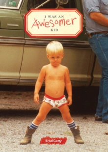 I Was an Awesomer Kid, Paperback Book