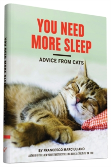 You Need More Sleep and Other Advice from Cats, Hardback Book