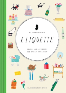 Mr. Boddington's Etiquette : Charm and Civility for Every Occasion, Hardback Book