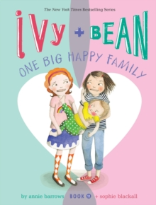 Ivy and Bean One Big Happy Family (Book 11), Paperback / softback Book