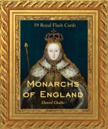 Monarchs of England : 59 Royal Flashcards, Cards Book