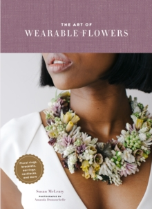 The Art of Wearable Flowers, Hardback Book