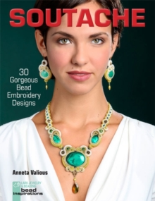 Soutache : 30 Gorgeous Bead Embroidery Designs, Paperback Book