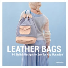 Leather Bags : 14 Stylish Designs to Sew for Any Occasion, Hardback Book