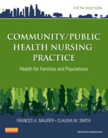 Community/Public Health Nursing Practice : Health for Families and Populations, Paperback Book