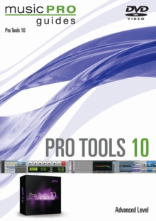 Pro Tools 10: Advanced Level - Music Pro Guide, DVD  DVD