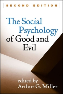 The Social Psychology of Good and Evil, Paperback / softback Book