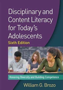 Disciplinary and Content Literacy for Today's Adolescents : Honoring Diversity and Building Competence, Paperback / softback Book