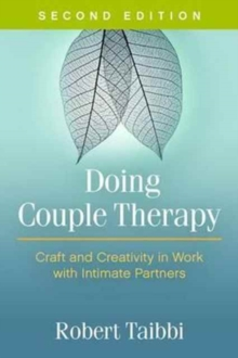 Doing Couple Therapy, Second Edition : Craft and Creativity in Work with Intimate Partners, Paperback / softback Book