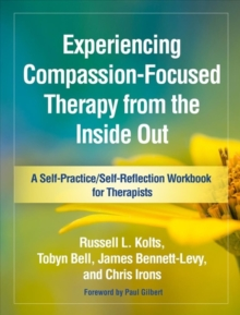 Experiencing Compassion-Focused Therapy from the Inside Out, Hardback Book