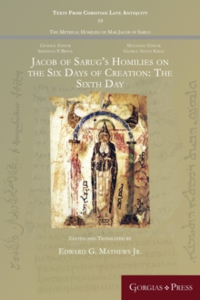 Jacob of Sarug's Homilies on the Six Days of Creation: The Sixth Day, Paperback / softback Book