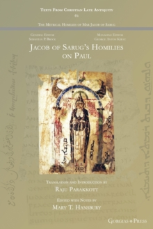 Jacob of Sarug's Homilies on Paul : On the Conversion of the Apostle Paul and a Second Homily on Paul the Apostle