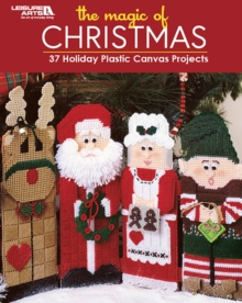 The Magic of Christmas : 37 Holiday Plastic Canvas Projects, Paperback / softback Book