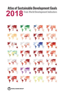 Atlas of Sustainable Development Goals 2018 : from World Development Indicators, Paperback / softback Book