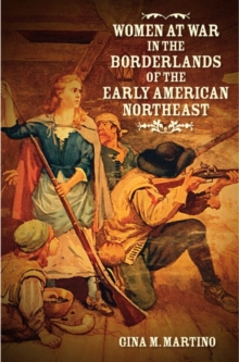 Women at War in the Borderlands of the Early American Northeast, Hardback Book