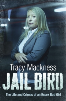Jail Bird - The Life and Crimes of an Essex Bad Girl, Paperback Book