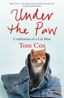 Under the Paw : Confessions of a Cat Man, EPUB eBook