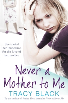 Never a Mother to Me, Paperback Book