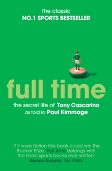 Full Time: The Secret Life of Tony Cascarino, Paperback Book