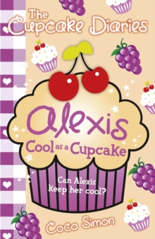 The Cupcake Diaries: Alexis Cool as a Cupcake, Paperback Book