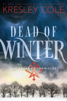 Dead of Winter : The Arcana Chronicles Book 3, Paperback Book