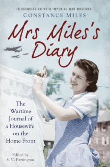 Mrs Miles's Diary : The Wartime Journal of a Housewife on the Home Front, Paperback Book