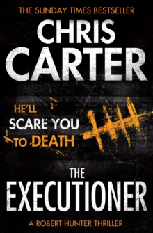 The Executioner : A Brilliant Serial Killer Thriller, Featuring the Unstoppable Robert Hunter, Paperback Book