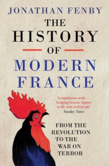 The History of Modern France : From the Revolution to the War with Terror, Paperback Book