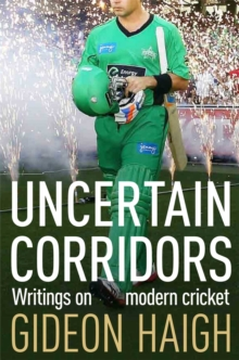 Uncertain Corridors : The Changing World of Cricket, Paperback Book