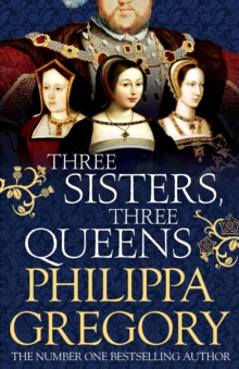 Three Sisters, Three Queens, Hardback Book