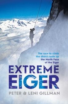 Extreme Eiger : Triumph and Tragedy on the North Face, Paperback Book