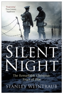 Silent Night : The Remarkable Christmas Truce Of 1914, Paperback / softback Book