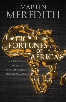 Fortunes of Africa : A 5,000 Year History of Wealth, Greed and Endeavour, Hardback Book