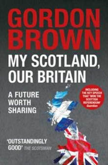 My Scotland, Our Britain : A Future Worth Sharing, Paperback Book