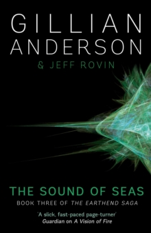 The Sound of Seas : Book 3 of The EarthEnd Saga, Hardback Book