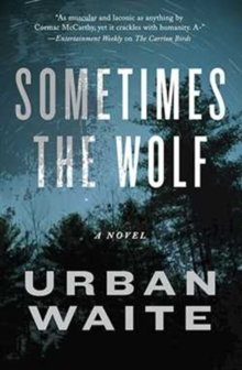 Sometimes the Wolf, Paperback Book