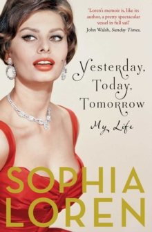 Yesterday, Today, Tomorrow : My Life, Paperback Book