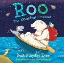 Roo the Roaring Dinosaur: Best Playday Ever!, Hardback Book