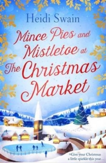 Mince Pies and Mistletoe at the Christmas Market, Paperback Book